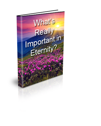 1. What's Really Important in Eternity?