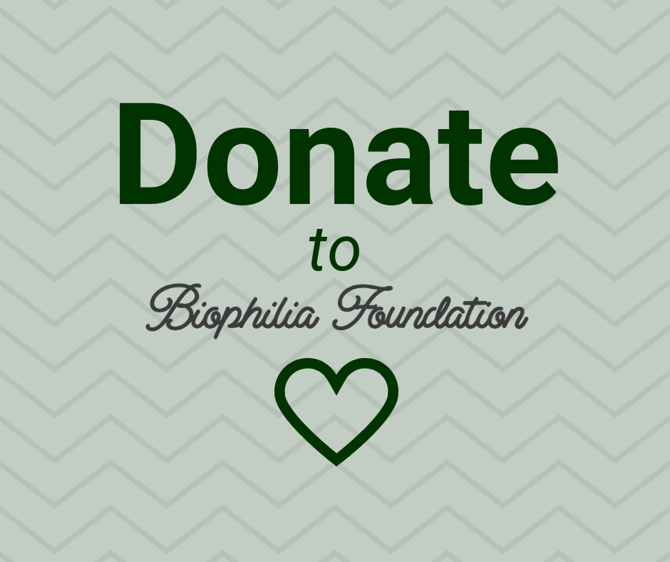 Biophilia Foundation Donations
